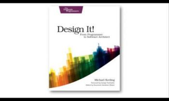 Design It! From Programmer to Software Architect