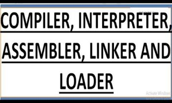 COMPILER, INTERPRETER, ASSEMBLER,LINKER AND  LOADER(HINDI)