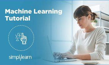 Machine Learning Tutorial | Machine Learning Basics | Machine Learning Algorithms | Simplilearn