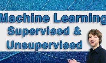 Machine Learning Tutorial 19 – Supervised & Unsupervised Algorithms
