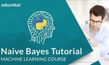 Naive Bayes Classifier in Python | Naive Bayes Algorithm | Machine Learning Algorithm | Edureka