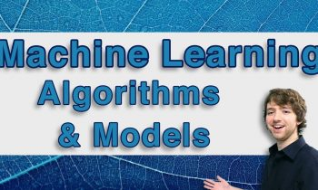 Machine Learning Tutorial 18 – Algorithms and Models