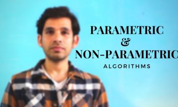 Parametric Vs Non-parametric Machine Learning Algorithms | Know Your Algorithm | S01E02