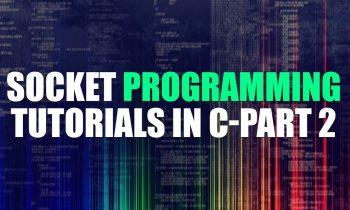 Socket Programming Tutorials In C For Beginners | Part 2 | Eduonix