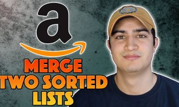 AMAZON CODING INTERVIEW QUESTION – MERGE TWO SORTED LISTS (LeetCode)