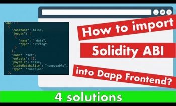How to import a Solidity / smart contract ABI into a Dapp Frontend? 4 solutions (including webpack)
