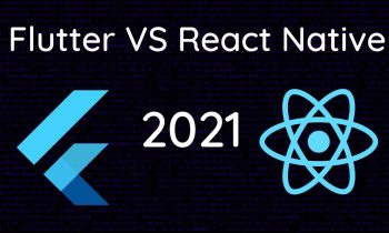 Flutter vs React Native: Which Will Reign Supreme in 2021?