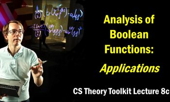 Analysis of Boolean functions: Applications || @ CMU || Lecture 8c of CS Theory Toolkit